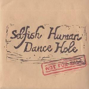 Selfish Human Dance Hole